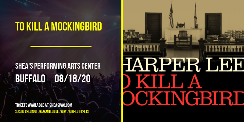 To Kill A Mockingbird [POSTPONED] at Shea's Performing Arts Center