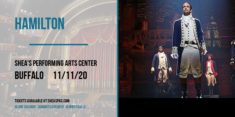 Hamilton [POSTPONED] at Shea's Performing Arts Center