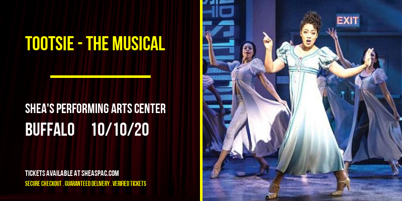 Tootsie - The Musical [POSTPONED] at Shea's Performing Arts Center