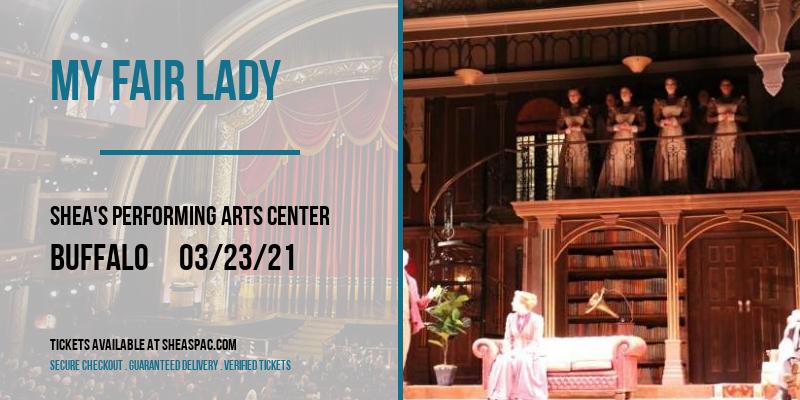My Fair Lady [POSTPONED] at Shea's Performing Arts Center