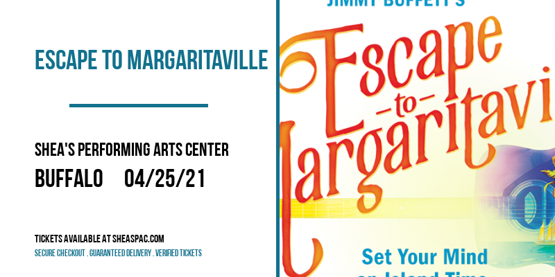 Escape To Margaritaville [POSTPONED] at Shea's Performing Arts Center