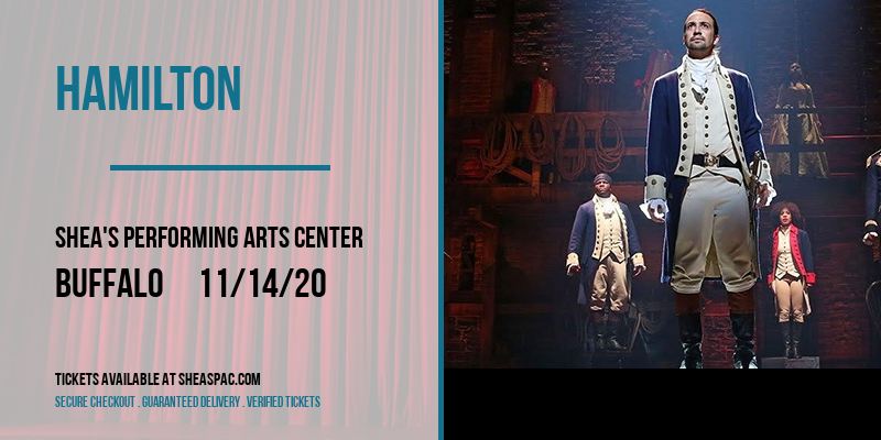 Hamilton [CANCELLED] at Shea's Performing Arts Center