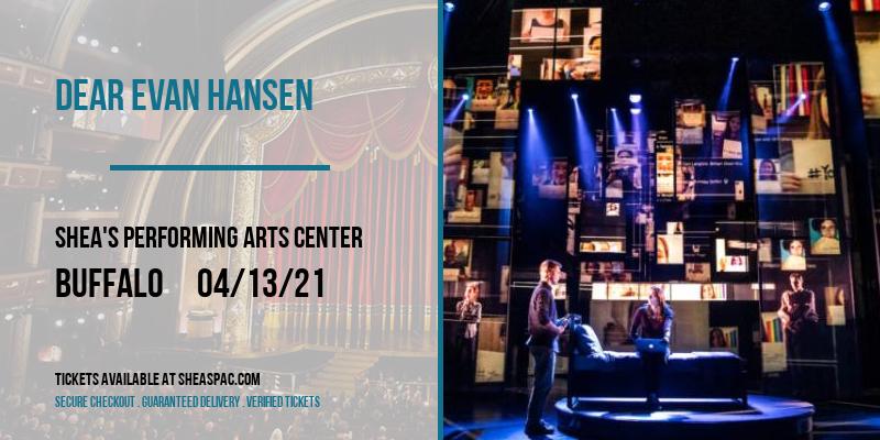 Dear Evan Hansen [CANCELLED] at Shea's Performing Arts Center