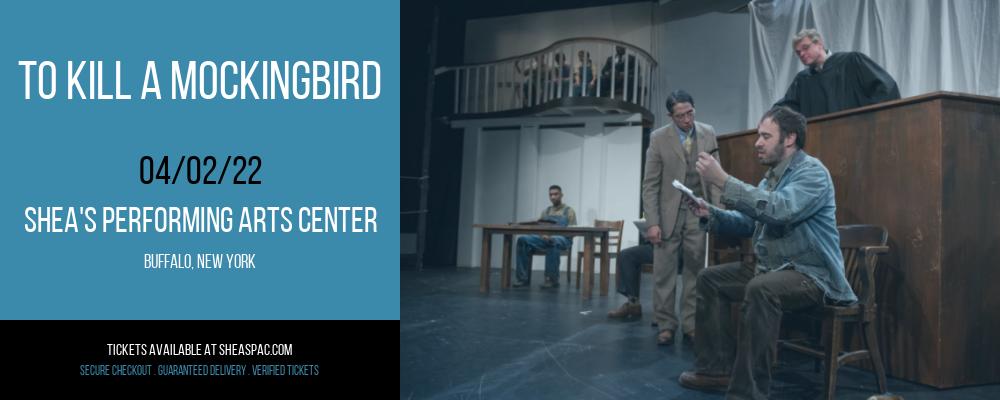To Kill A Mockingbird at Shea's Performing Arts Center
