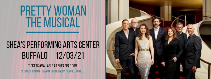 Pretty Woman - The Musical at Shea's Performing Arts Center
